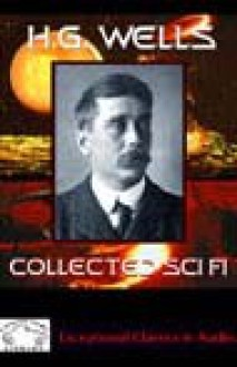 Collected Sci Fi: The Time Machine & Stories of the Unusual - Ralph Cosham, H.G. Wells