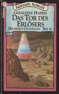 Das Tor des Erlösers (Die sieben Zitadellen, #4) - Geraldine Harris, Mechtild Sandberg