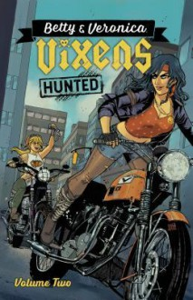Betty & Veronica: Vixens, Vol. 2 - Eva Cabrera, Jen Vaughn, Sanya Anwar, Jamie Lee Rotante