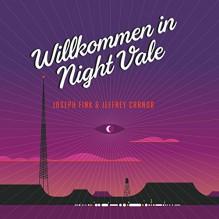 Willkommen in Night Vale - Joseph Fink, Jeffrey Cranor, Matthias Lühn, Marc-Uwe Kling, Markus Boysen, Steffen Groth, Cathlen Gawlich, HörbucHHamburg HHV GmbH