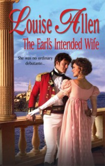 The Earl's Intended Wife (Harlequin Historical, #793) - Louise Allen