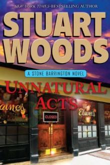 Unnatural Acts (Stone Barrington, #23) - Stuart Woods