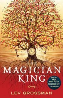 The Magician King. Lev Grossman - Lev Grossman