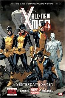 All-New X-Men, Vol. 1: Yesterday's X-Men - Stuart Immonen,Brian Michael Bendis