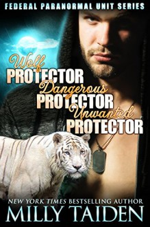 Federal Paranormal Unit Bundle: Shape Shifter Paranormal Romance - Milly Taiden