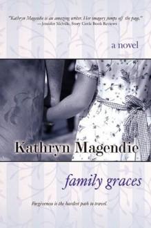 Family Graces - Kathryn Magendie