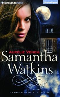 Samantha Watkins: Chronicles of an Extraordinary Ordinary Life - Aurélie Venem, Amy McFadden, Stacey E. Battis