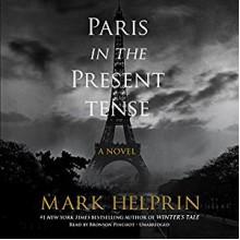 Paris in the Present Tense - Mark Helprin, Bronson Pinchot