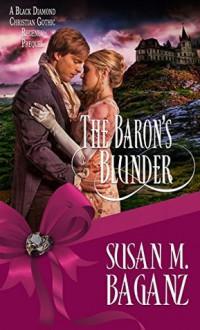 The Baron's Blunder (Black Diamond) - Susan M. Baganz