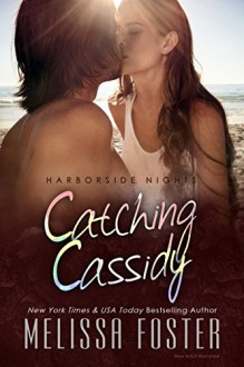 Catching Cassidy (Harborside Nights, Book One) New Adult Romance - Melissa Foster