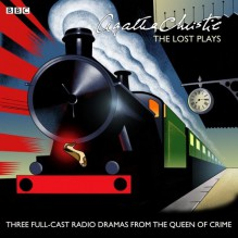 The Lost Plays: Butter in a Lordly Dish / Murder in the Mews / Personal Call - Agatha Christie, Ivan S. Brandt, Richard Williams, Full Cast
