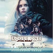 Rogue One: A Star Wars Story - Jonathan Davis, Alexander Freed
