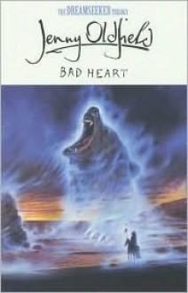 Bad Heart - Jenny Oldfield, Paul Fisher Johnson