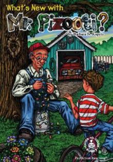 What's New with Mr. Pizooti? - Barbara N. Kupetz, Michael A. Aspengren