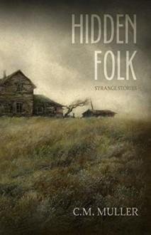 Hidden Folk: Strange Stories - Marcia Muller