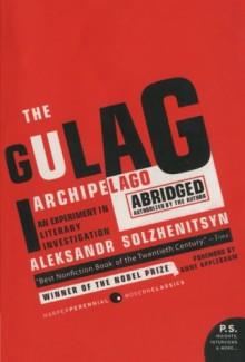 The Gulag Archipelago Abridged An Experiment in Literary Investigation - Aleksandr Solzhenitsyn
