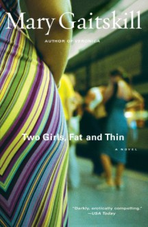 Two Girls, Fat and Thin - Mary Gaitskill
