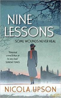Nine Lessons: A Josephine Tey Mystery - Nicola Upson