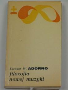 Filozofia nowej muzyki - Theodor Adorno