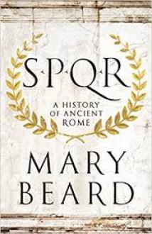 S.P.Q.R: A History of Ancient Rome - Mary Beard