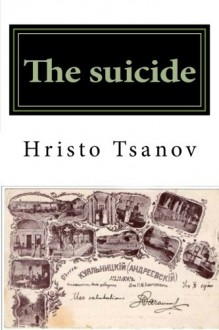 The suicide: Libretto of the comic opera in one action to the comedy of the same name by Arkadiy Averchenko (French Edition) - Dr Hristo Spasov Tsanov
