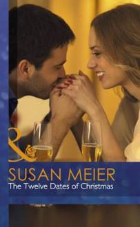 The Twelve Dates of Christmas (Mills & Boon) - Susan Meier