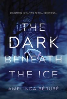 The Dark Beneath The Ice - Amelinda Bérubé