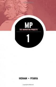 The Manhattan Projects, Vol. 1: Science, Bad - Jonathan Hickman, Nick Pitarra