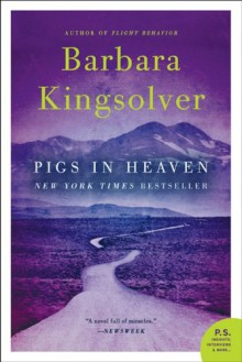 Pigs in Heaven: A Novel - Barbara Kingsolver