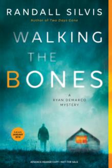 Walking the Bones (Ryan DeMarco Mystery) - Randall Silvis