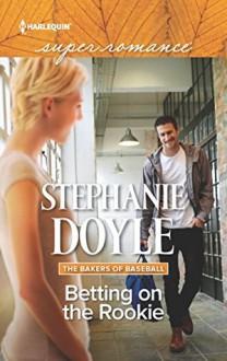 Betting on the Rookie - Stephanie Doyle