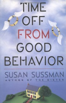 Time Off From Good Behavior - Sussman