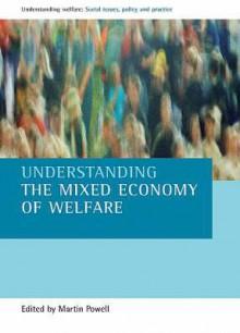 Understanding the mixed economy of welfare - Martin Powell