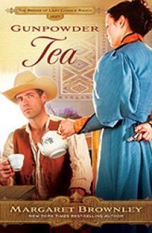 Gunpowder Tea - Margaret Brownley