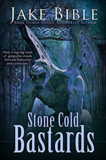 Stone Cold Bastards - Jake Bible