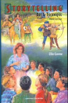 Storytelling: Art and Technique - Ellin Greene