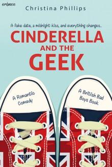 Cinderella and the Geek (British Bad Boys) - Christina Phillips