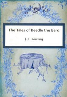 Tales of Beedle the Bard £daisy] - J.K. Rowling