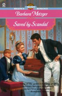 Saved by Scandal - Barbara Metzger