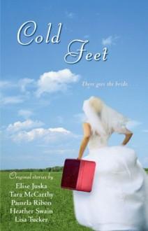 Cold Feet - Heather Swain, Pamela Ribon, Tara McCarthy
