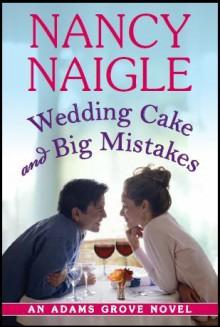 Wedding Cake and Big Mistakes - Nancy Naigle