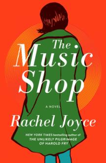 The Music Shop: A Novel - Rachel Joyce