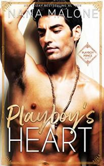 Playboy's Heart (Playboy Royal #2) - Nana Malone