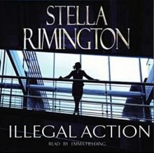 Illegal Action - Stella Rimington,Emma Fielding