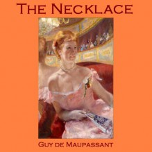 The Necklace - Guy de Maupassant, Cathy Dobson