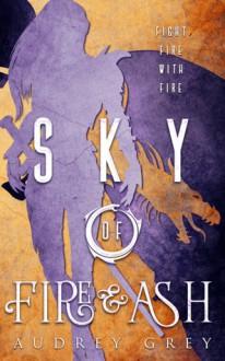 Sky Of Fire & Ash - Audrey Grey