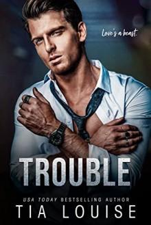 Trouble - Tia Louise