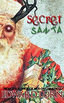 Secret Santa: A Christmas Horror - Edward Lorn