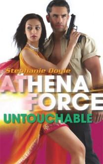 Untouchable (Athena Force) - Stephanie Doyle