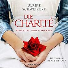 Die Charité: Hoffnung und Schicksal (ungekürzte Lesung auf 2 MP3-CDs) - Ulrike Schweikert (Autorin),Beate Rysopp (Sprecherin)